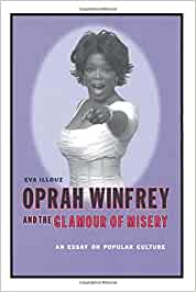 culture essay glamour misery oprah popular winfrey Get this from a library oprah winfrey and the glamour of misery : an essay on popular culture [eva illouz] -- oprah winfrey is an unprecedented and important cultural phenomenon this text aims to understand the reasons for her spectacular success and visibility.