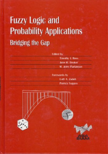 Fuzzy Logic and Probability Applications: A Practical Guide (ASA-SIAM Series on Statistics and Applied Probability)