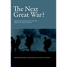 The Next Great War?: The Roots of World War I and the Risk of U.S.-China Conflict