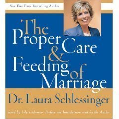 Proper Care and Feeding of Marriage: Preface and Introduction read by Dr. Laura Schlessinger [Abridged 3-CD Set] (Dr Laura Proper Care And Feeding Of Marriage)