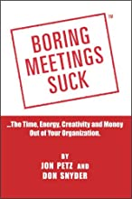 Boring Meetings Suck - Your real life guide to Effective meetings, presentations, Powerpoint and event planning