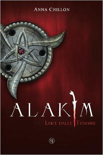 Alakim. Luce dalle Tenebre: Volume 1