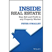 Inside Real Estate: Buy, Sell and Profit in any Property Market