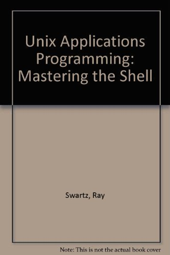 Unix Applications Programming: Mastering the Shell by Ray Swartz (1990-10-03) by Sams Publishing