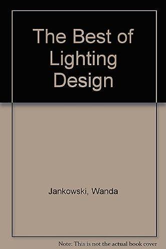 The Best of Lighting Design Wanda Jankowski 9780866360173 Amazon.com Books & The Best of Lighting Design: Wanda Jankowski: 9780866360173 ... azcodes.com
