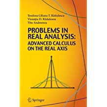 Problems in Real Analysis: Advanced Calculus on the Real Axis