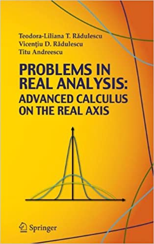 Problems in Real Analysis: Advanced Calculus on the Real