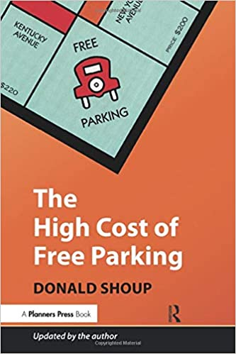 The High Cost of Free Parking, Updated Edition: Donald Shoup