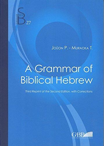 A Grammar of Biblical Hebrew (Subsidia Biblica) by Brand: Biblical Institute Press