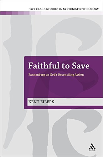 Faithful to Save: Pannenberg on God's Reconciling Action (T&T Clark Studies in Systematic Theology)