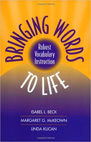 Image result for Beck, I. L., McKeown, M. G., & Kucan, L. (2013). Bringing words to life: Robust vocabulary instruction. New York: The Guilford Press.
