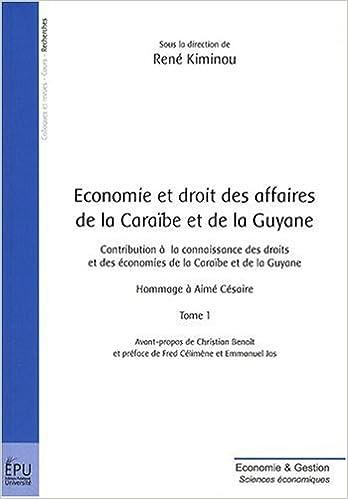 En ligne téléchargement Economie et droit des affaires de la Caraïbe et de la Guyane - Tome 1 pdf epub