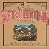 The Complete Sprouting Cookbook, Karen Cross Whyte, 0912300280