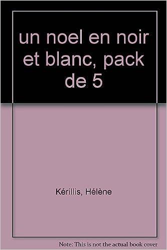 Un Noel En Noir Et Blanc Pack De 5 Pack De 5 Un Noel En