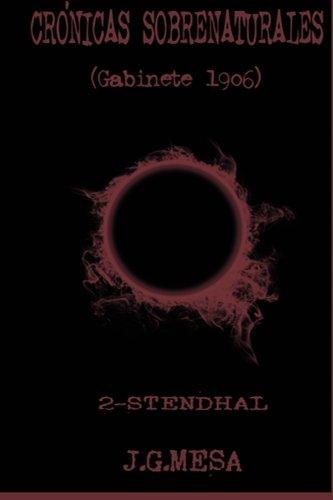 CRONICAS SOBRENATURALES. (Gabinete 1906). II - Stendhal. (Volume 2)  [Mesa, Juan González] (Tapa Blanda)