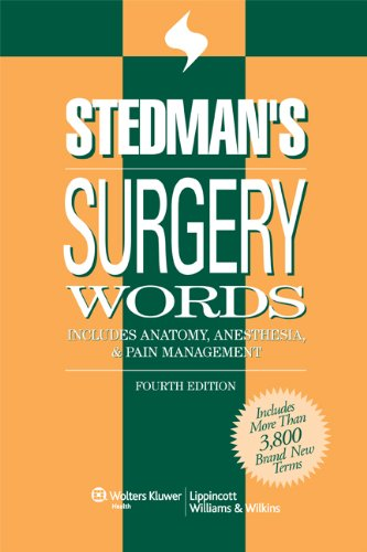 Stedman's Surgery Words: Includes Anatomy, Anesthesia & Pain Management (Stedman's Word Book Series)