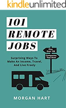 101 Remote Jobs: Surprising Ways to Make an Income, Travel, and Live Freely