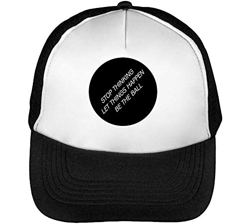 Stop Thinking Let The Things Happen Be The Ball Gorras Hombre Snapback Beisbol Negro Blanco