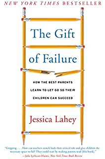 adapt why success always starts failure tim harford  the gift of failure how the best parents learn to let go so their children