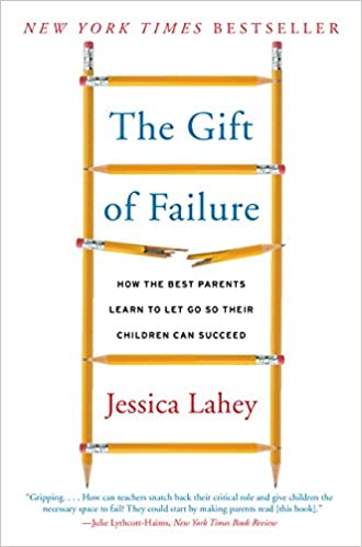 db7ea632fb72 The Gift of Failure  How the Best Parents Learn to Let Go So Their Children  Can Succeed  Amazon.co.uk  Jessica Lahey  9780062299253  Books