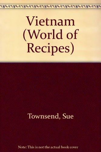 Vietnam (World of Recipes) by