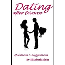 Dating after Divorce: Questions & Suggestions