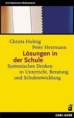 lsungen-in-der-schule-systemisches-denken-in-unterricht-beratung-und-schulentwicklung
