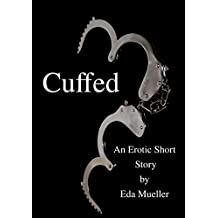 Cuffed: An Erotic Short Story