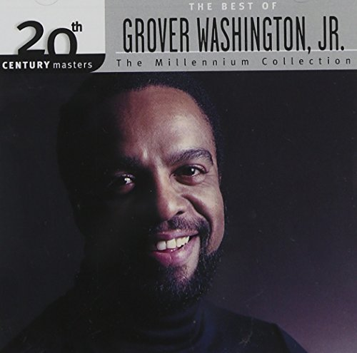 20th Century Masters - The Millennium Collection: The Best of Grover Washington, Jr. by Washington Grover Jr (2000-04-11) (The Best Of Grover Washington Jr)