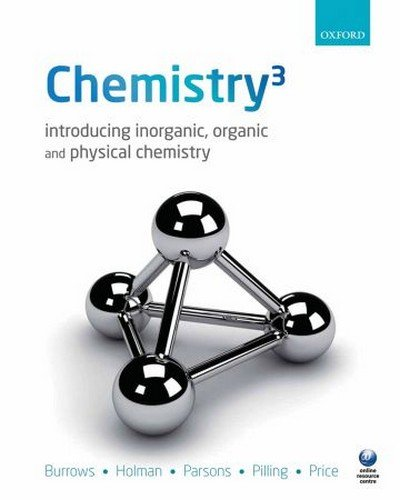 Chemistry�: Introducing Inorganic; Organic and Physical Chemistry