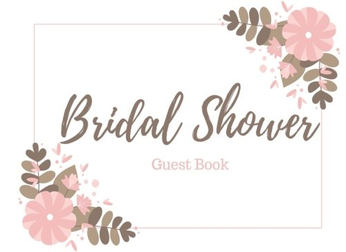 Bridal Shower Guest Book: Gift Recorder, Bachelorette Party, Names & Addresses, Sign In, Advice, Wishes, or Comments, Pink Flowers (Elite Guest Book)