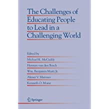 The Challenges of Educating People to Lead in a Challenging World (Educational Innovation in Economics and Business)