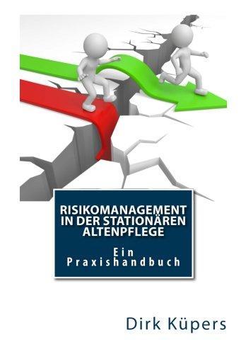Risikomanagement in der stationären Altenpflege: Ein Praxishandbuch