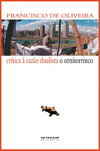 Crítica à razão dualista/O ornitorrinco