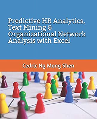 Predictive HR Analytics, Text Mining & Organizational Network Analysis with Excel