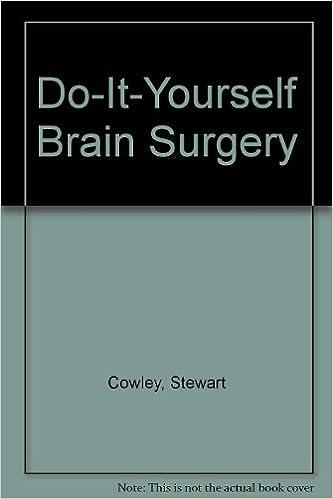 Do it yourself brain surgery stewart cowley 9780891042747 amazon do it yourself brain surgery stewart cowley 9780891042747 amazon books solutioingenieria Images