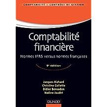 Comptabilité financière - 9e éd. : Normes IFRS versus normes françaises (Comptabilité - Contrôle de gestion) (French Edition)