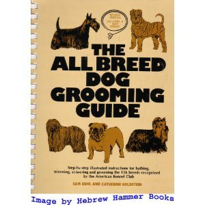 Breed Dog Grooming Guide (The All Breed Dog Grooming Guide)