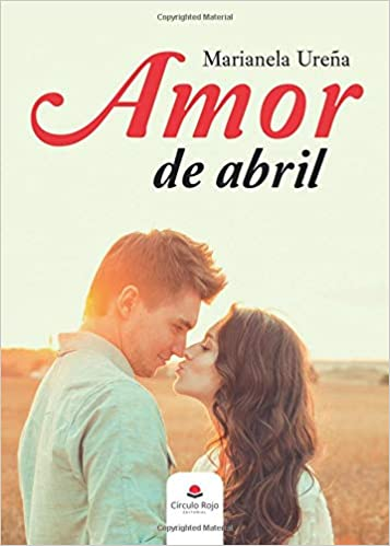 Amor de abril (Spanish Edition): Marianela Ureña: 9788413043449: Amazon.com: Books