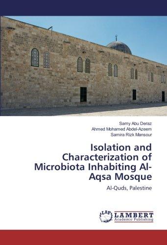 Isolation and Characterization of Microbiota Inhabiting Al-Aqsa Mosque: Al-Quds, Palestine