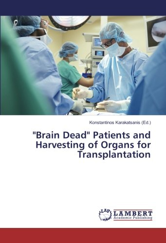 """""""Brain Dead"""" Patients and Harvesting of Organs for Transplantation PDF"""