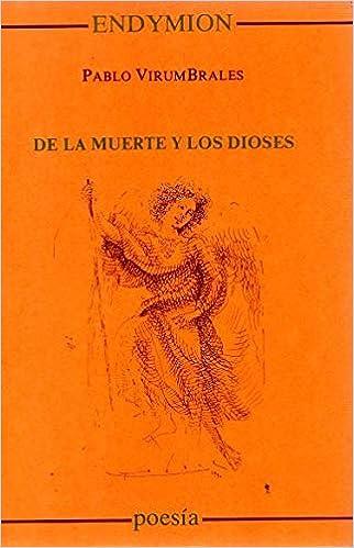 De la muerte y de los dioses (Poesía): Amazon.es: Pablo ...