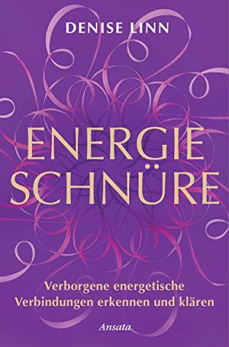 Energieschnüre: Verborgene energetische Verbindungen erkennen und klären (German Edition)