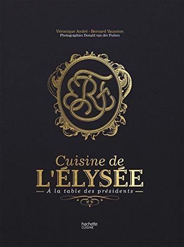 Amazon Com La Cuisine De L Elysee A La Table Des Presidents