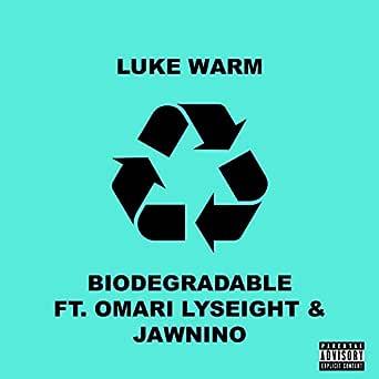 Biodegradable (feat. Omari Lyseight, Jawnino) de Luke Warm en ...