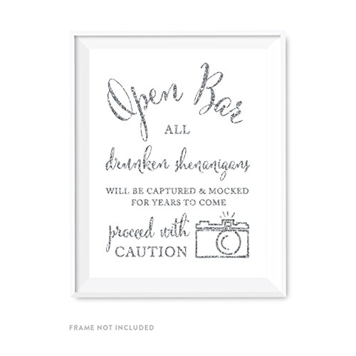 Andaz Press Wedding Party Signs, Silver Glittering, 8.5x11-inch, Open Bar All Drunken Shenanigans Will be Captured and Mocked For Years to Come Proceed with Caution Sign, 1-Pack, Not Real Glitter]()