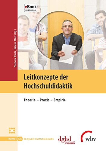Leitkonzepte der Hochschuldidaktik: Theorie - Praxis - Empirie (Blickpunkt Hochschuldidaktik 128) (German Edition)