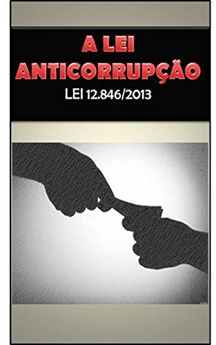 Lei Anticorrupção: Lei 12.846/2013