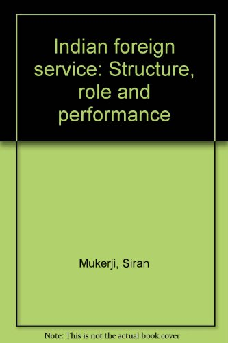 Indian foreign service: Structure, role and performance