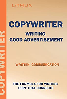 Copywriter: Written Communication - Writing Good Advertisement, SEO Copywriting That Sells, Copywriting Psychology